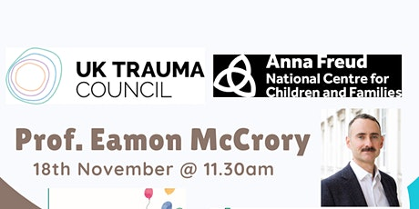Pr Eamon McCrory: Risk and resilience following Trauma in Childhood  AWS 21 tickets
