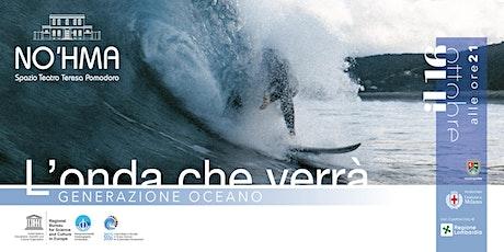 L'onda che verrà biglietti
