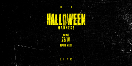 HI LIFE HALLOWEEN MADNESS 2021 - FREITAGSTICKET - EINLASS NUR AM 29.10 Tickets