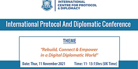 INTERNATIONAL  PROTOCOL AND DIPLOMATIC CONFERENCE tickets