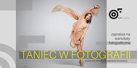 TANIEC W FOTOGRAFII _ warsztaty fotograficzne [poziom średnio zaawansowany] tickets