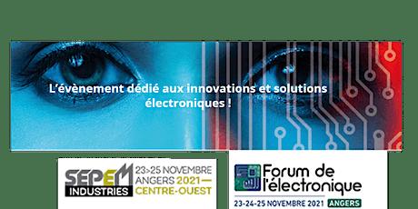 Visite privée du Forum de l'électronique et du SEPEM Industries billets