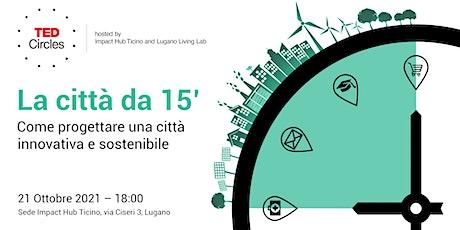 TED Circle I La città dei 15 minuti biglietti