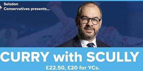Selsdon Conservatives presents: Curry with Scully tickets