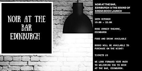 Noir at the Bar Edinburgh & The Sound of Sirens Book Launch tickets