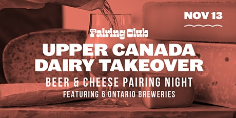 Beer & Cheese Pairing Night Upper Canada Dairy Takeover tickets
