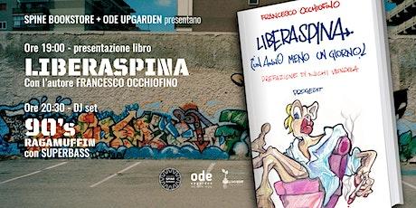 Presentazione libro LIBERASPINA + 90's ragamuffin dj set tickets