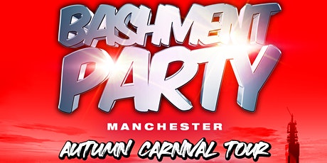 Bashment Party Manchester - Autumn Carnival tickets