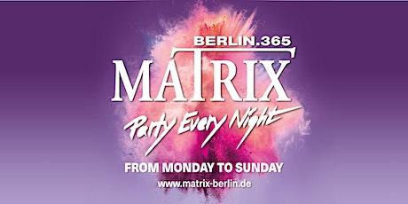 "Matrix Club Berlin ""Party EVERY  Night"" Tuesday tickets"
