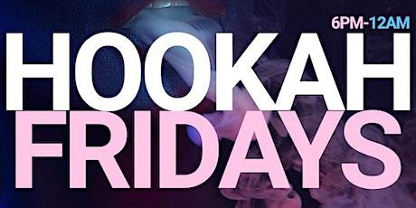 HOOKAH FRIDAYS tickets