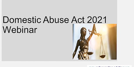 Safeguarding Adults Week 2021- Update on the Domestic Abuse Act (2021) tickets