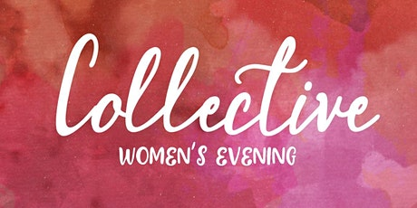 Collective: Women's Evening tickets