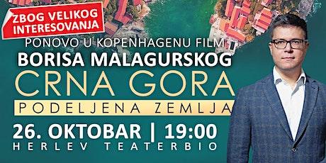 """Ponovo u Kopenhagenu! Film Borisa Malagurskog """"Crna Gora: Podeljena zemlja"""" tickets"""