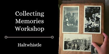 Collecting Memories Workshop - Haltwhistle tickets