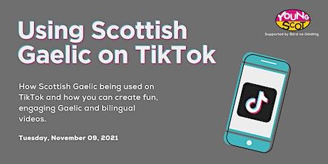 Using Scottish Gaelic on TikTok - Tools, Tips & Trends tickets