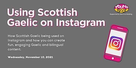 Using Scottish Gaelic on Instagram - Tools, Tips & Trends tickets