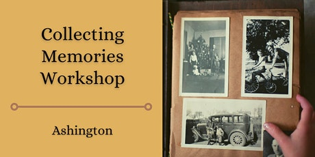 Collecting Memories Workshop - Ashington tickets