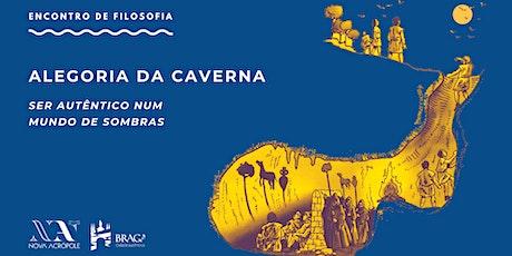 Alegoria da Caverna - ser autêntico num mundo de sombras bilhetes