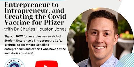 Entrepreneur's Cafe: Entrepreneur to Intrapreneur, Creating Covid Vaccine tickets