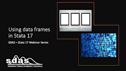SDAS 2021 Webinar Series - Webinar 3: Using data frames in Stata 17 tickets