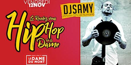 Le Rendez-vous Hip Hop de La Dame | DJ SAMY (Artiste  Officiel Numark) billets