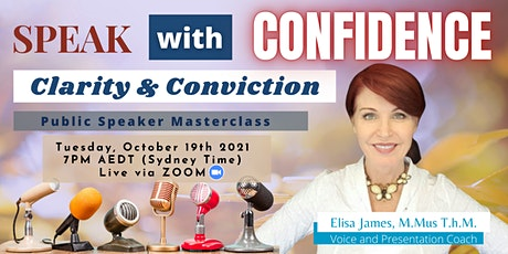 Speak with Confidence, Clarity and Conviction - Public Speaking Masterclass tickets