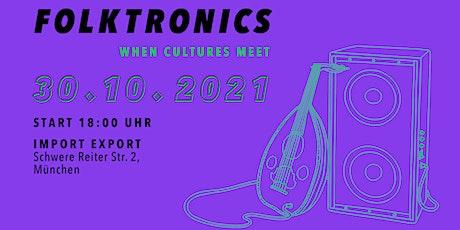 Folktronics, when cultures meet Live im Import Export Tickets