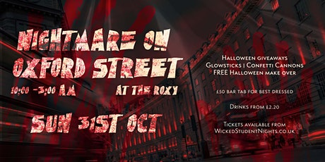Nightmare on Oxford St. Halloween Party @ The Roxy (£2.20 Drinks) tickets
