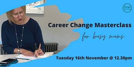 Career Change Masterclass (for busy mums) tickets