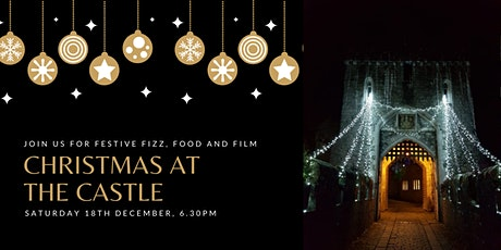 Christmas at the Castle   Festive Fizz, Food and Film tickets