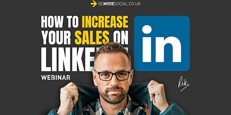 How To Increase Your Sales On Linkedin - Social Media Masterclass tickets