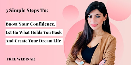 3 Simple Steps To Boost Your Confidence, And Create The Life Of Your Dreams biglietti