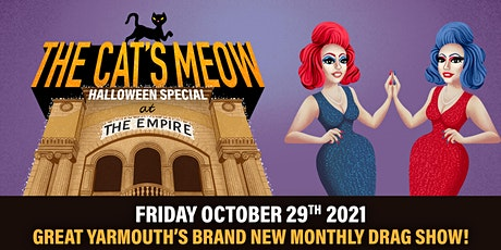 The Cat's Meow at The Empire - Halloween Special Drag Show! tickets