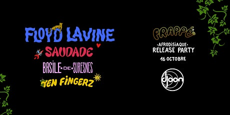 AFRODISIAQUE : Frappé invite Floyd Lavine & Saudade billets