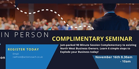 Complimentary Business Seminar - 6 Steps to Explode  your Business Success! tickets