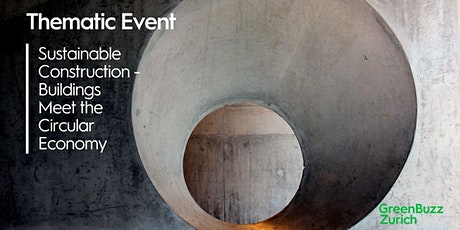 Thematic Event: Sustainable Construction - Buildings Meet the Circular Economy Tickets