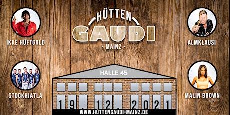 Mainzer Hüttengaudi Tickets