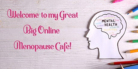 The Great Big Online Menopause Cafe tickets