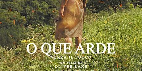 """Proiezione """"O Que Arde"""" di Oliver Laxe biglietti"""