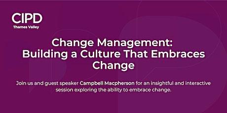 Change Management:  Building a Culture That Embraces Change tickets