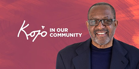 Kojo In Our Community: Are We Addressing Gaps In Health Care? tickets