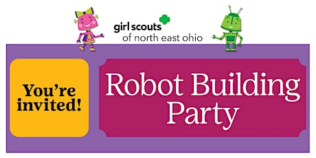 Not a Girl Scout? Join us for a Robot Building Party! Attica, OH tickets