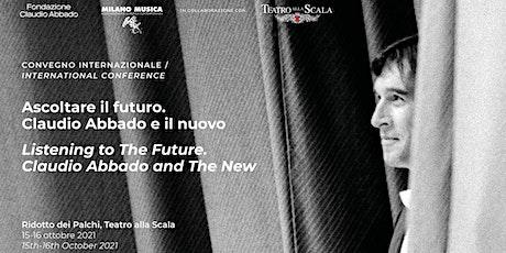 Ascoltare il futuro. Claudio Abbado e il nuovo – IV sessione biglietti