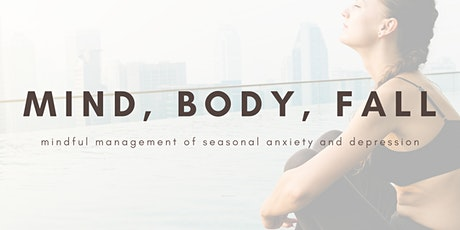 Mind, Body, Fall: Mindful Management of Seasonal Anxiety & Depression tickets