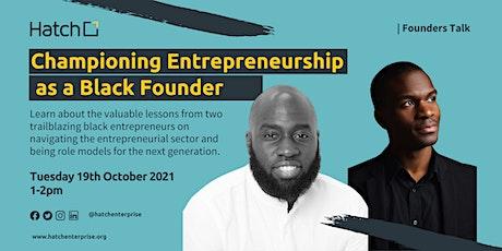 Hatch Founders Talk: Championing Entrepreneurship as a Black Founder tickets