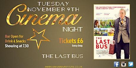 Cinema Night - Last Bus tickets