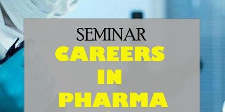 CAREERS in PHARMACEUTICAL INDUSTRY Seminar tickets
