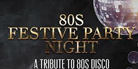 80s Festive Party Night tickets