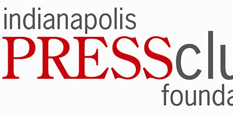 2021 Indianapolis Press Club Foundation Annual/Keating Dinner tickets