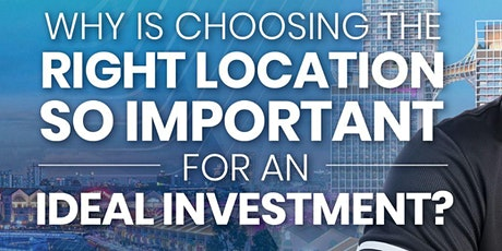 Why is Choosing the Right Location so IMPORTANT for an Ideal Investment? tickets